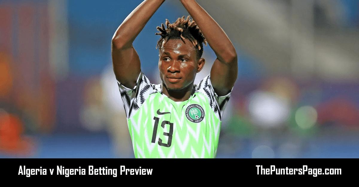 Algeria v Nigeria Betting Preview, Odds & Tips