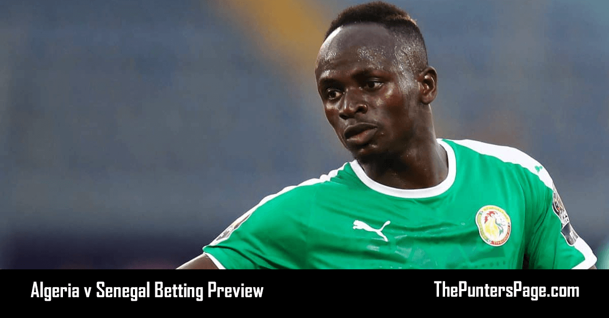 Algeria v Senegal Betting Preview, Odds & Tips