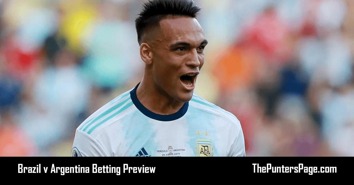 Brazil v Argentina Betting Preview, Odds & Tips