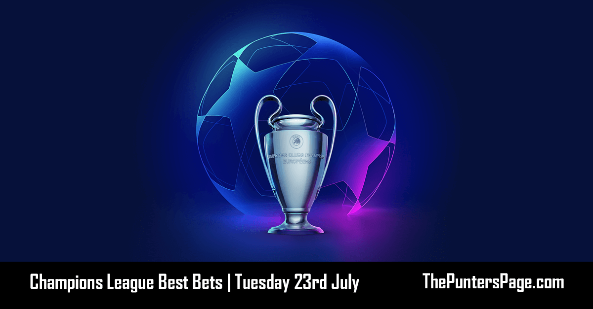 Champions League Best Bets Tuesday 23rd July