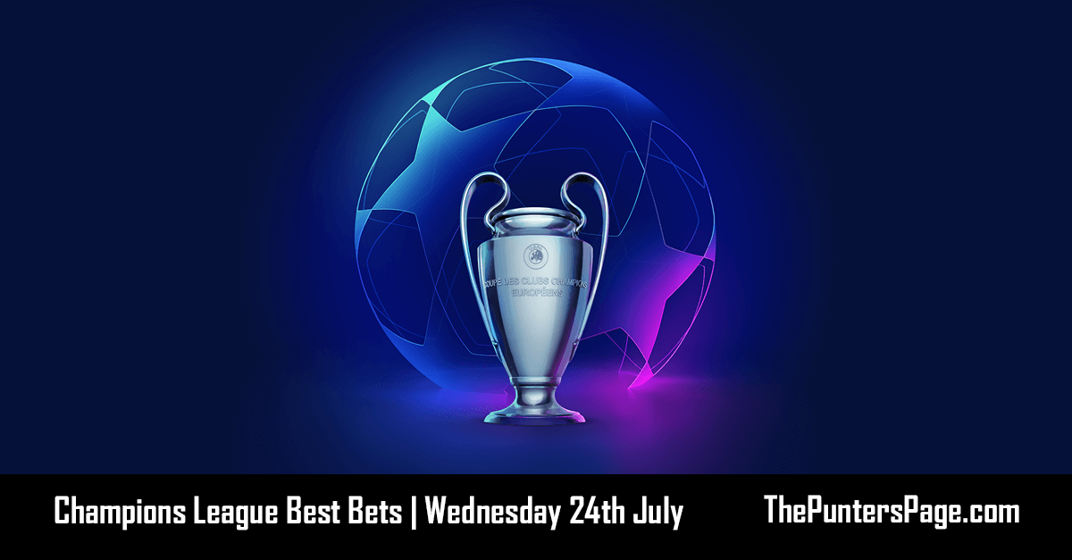 Champions League Best Bets Wednesday 24th July