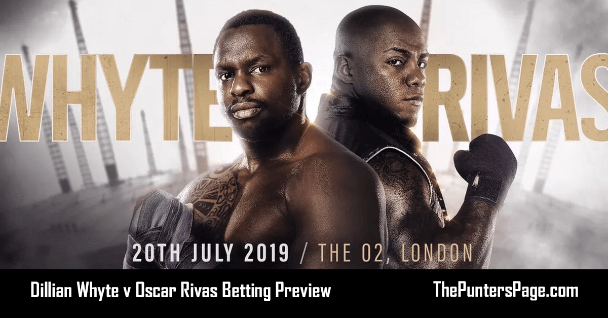 Dillian Whyte v Oscar Rivas Betting Preview, Odds & Tips
