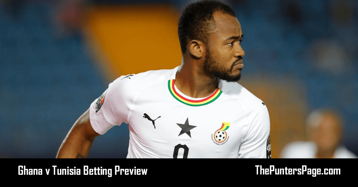 Ghana v Tunisia Betting Preview, Odds & Tips