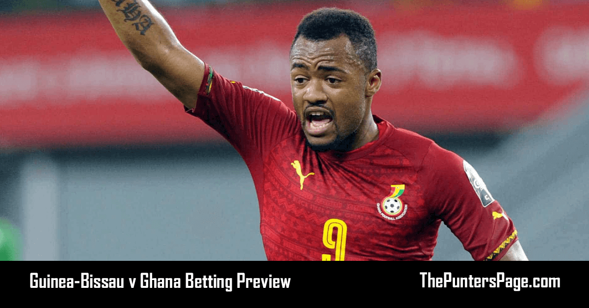 Guinea-Bissau v Ghana Betting Preview, Odds & Tips