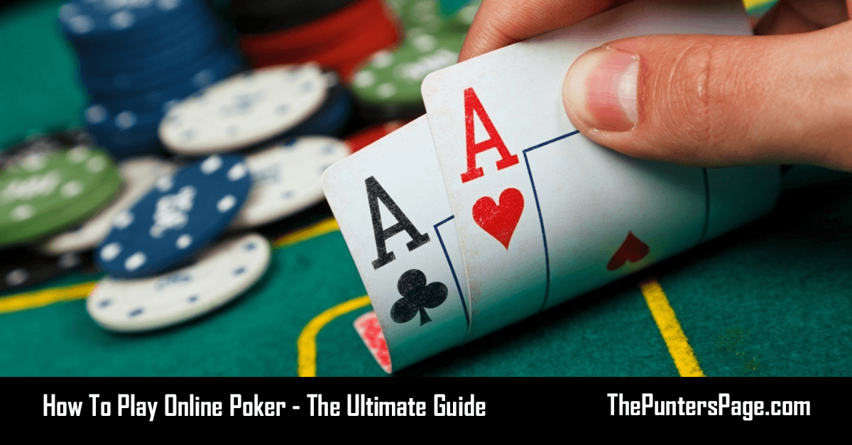 How To Play Online Poker - The Ultimate Guide