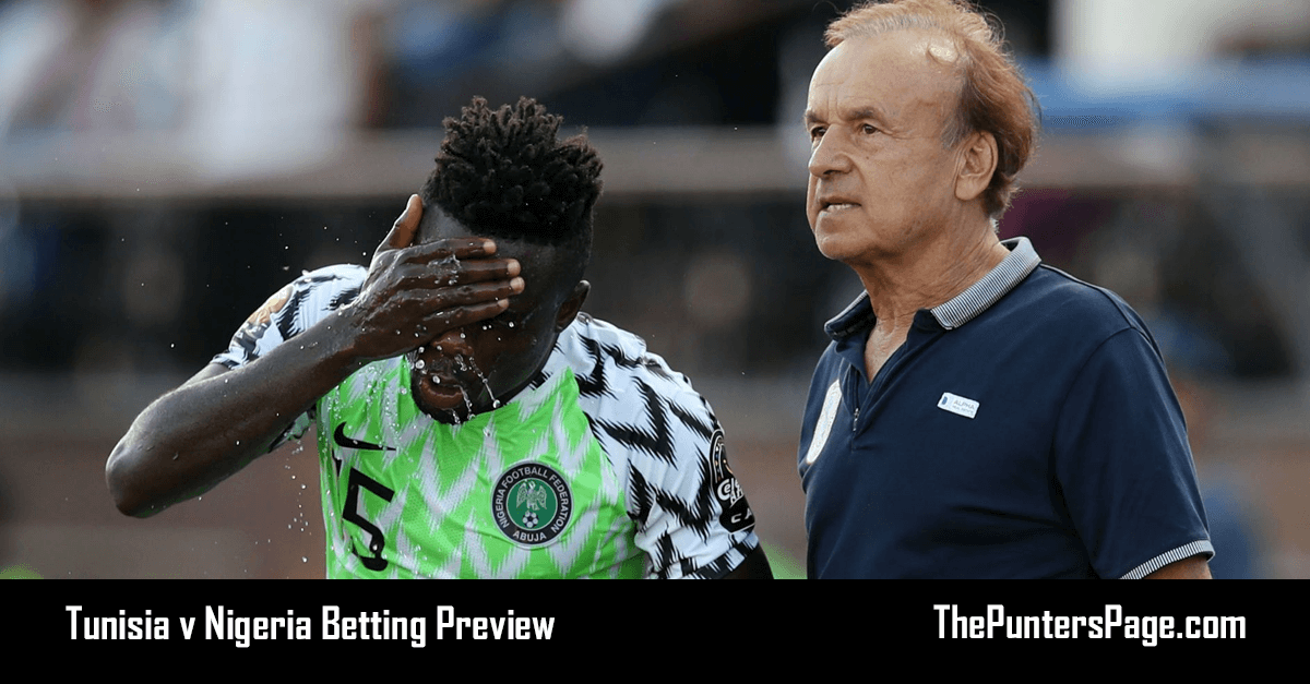 Tunisia v Nigeria Betting Preview, Odds & Tips