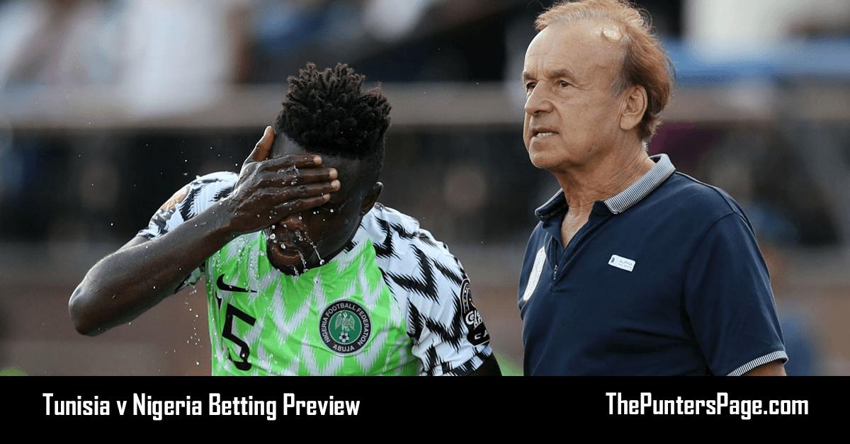 Tunisia v Nigeria Betting Preview, Odds & Tips