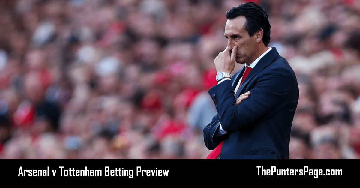 Arsenal v Tottenham Betting Preview, Odds & Tips