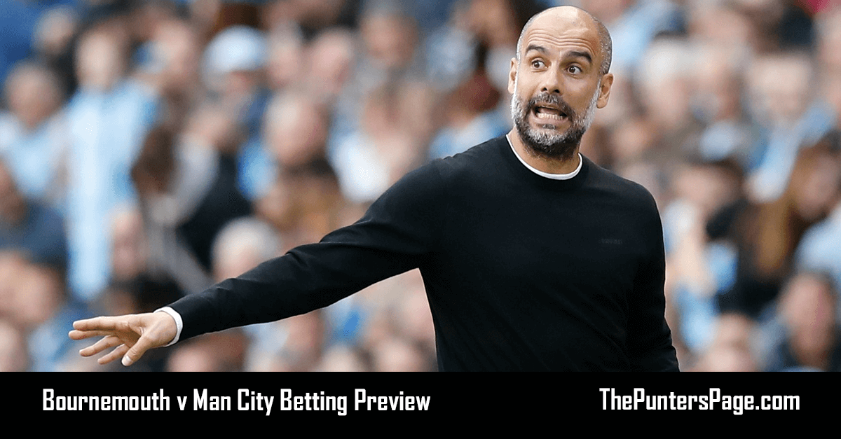 Bournemouth v Man City Betting Preview, Odds & Tips