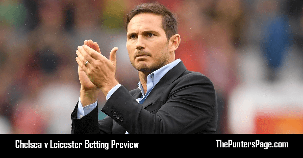 Chelsea v Leicester Betting Preview, Odds & Tips
