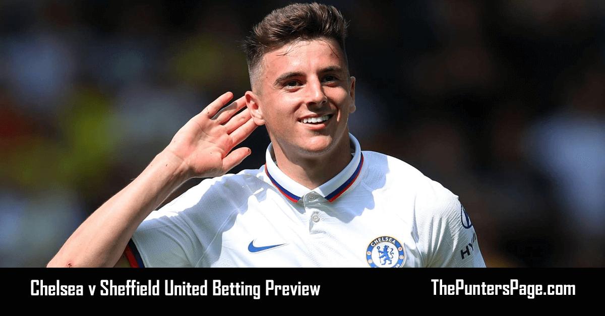Chelsea v Sheffield United Betting Preview, Odds & Tips