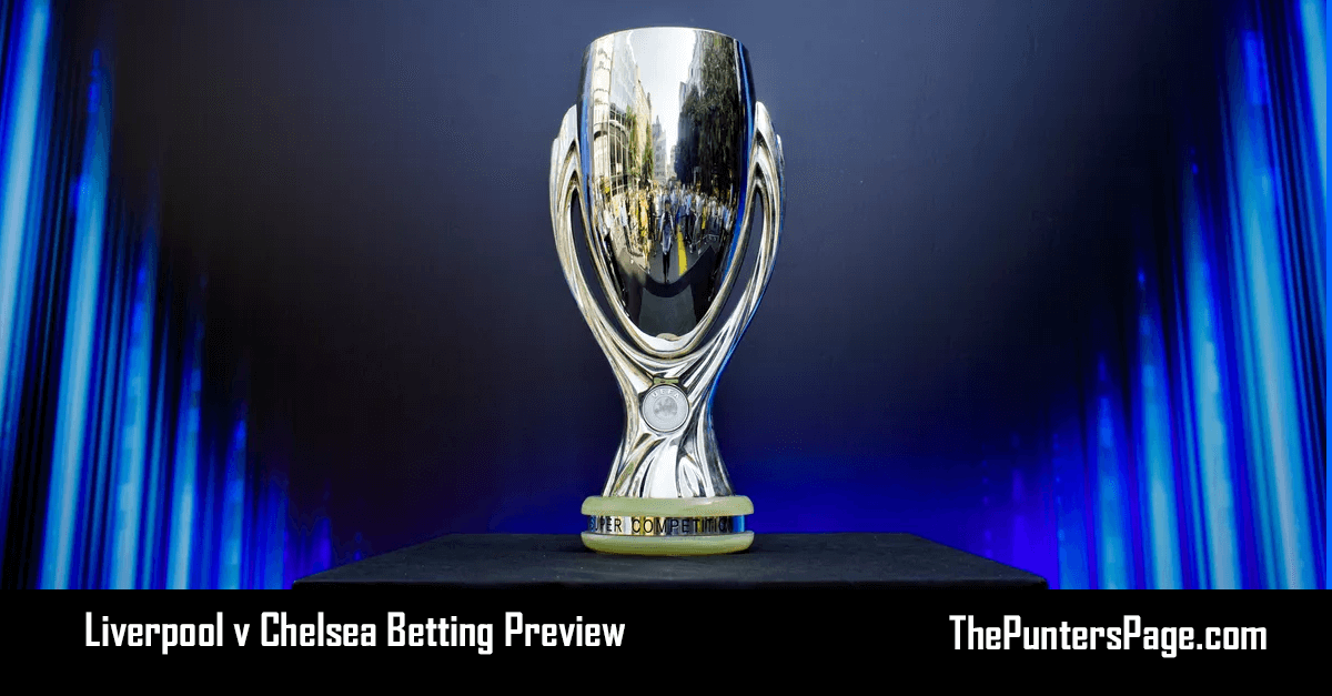 Liverpool v Chelsea Betting Preview, Odds & Tips