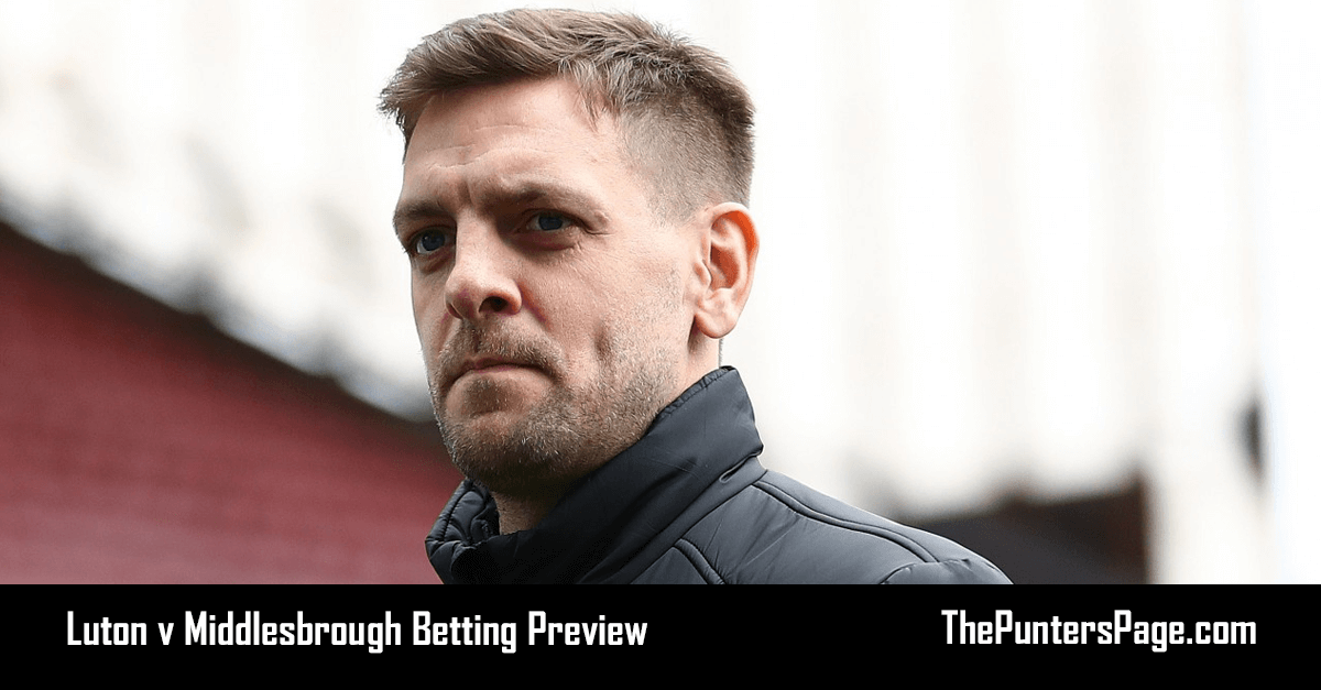 Luton v Middlesbrough Betting Preview, Odds & Tips