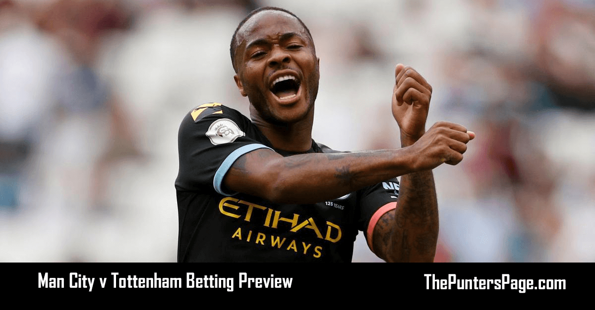 Man City v Tottenham Betting Preview, Odds & Tips
