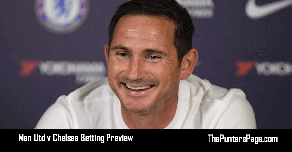 Man Utd v Chelsea Betting Preview, Odds & Tips