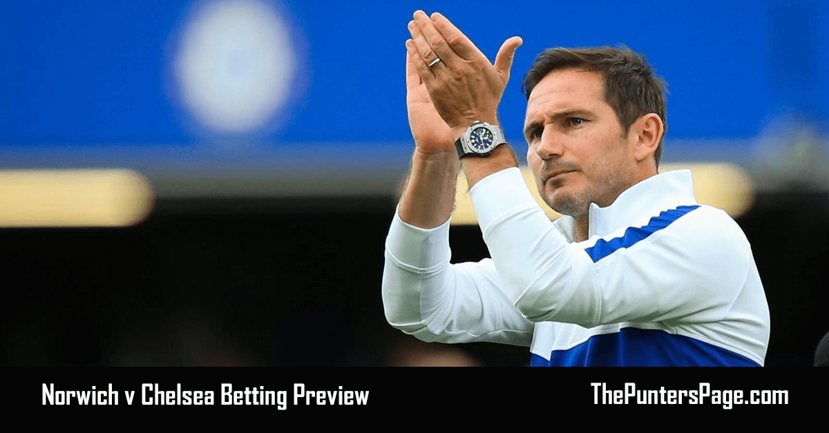 Norwich v Chelsea Betting Preview, Odds & Tips