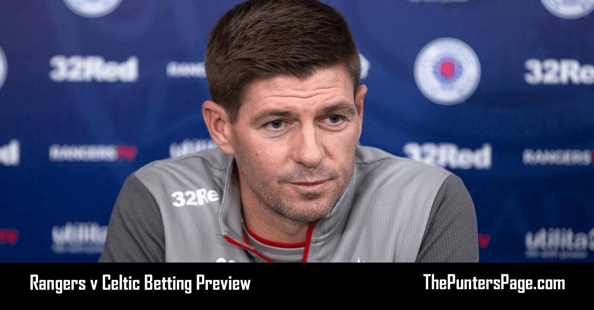 Rangers v Celtic Betting Preview, Odds & Tips