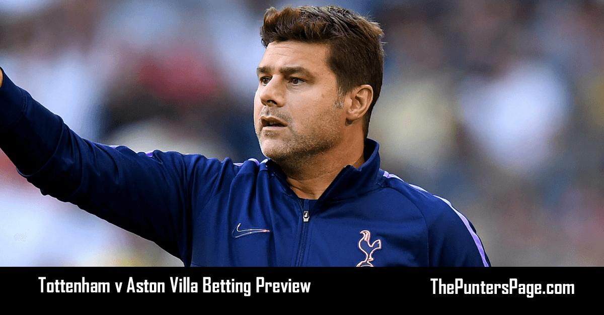 Tottenham v Aston Villa Betting Preview, Odds & Tips
