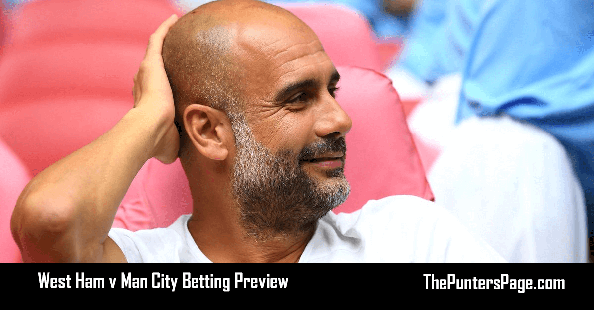 West Ham v Man City Betting Preview, Odds & Tips