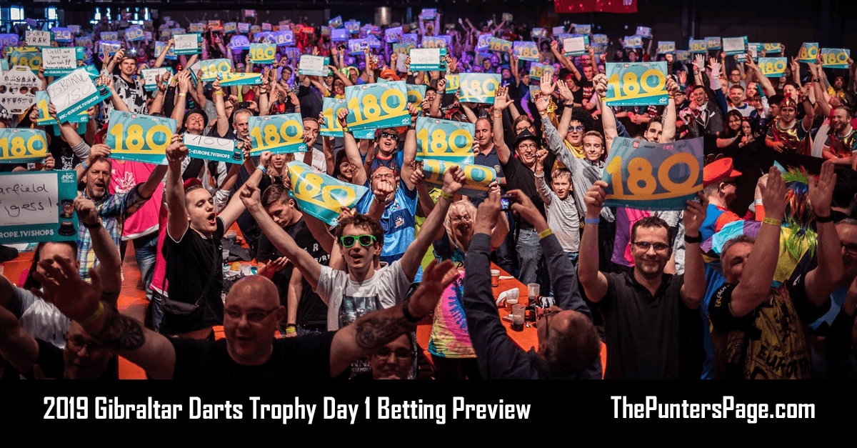 2019 Gibraltar Darts Trophy Day 1 Betting Preview & Tips