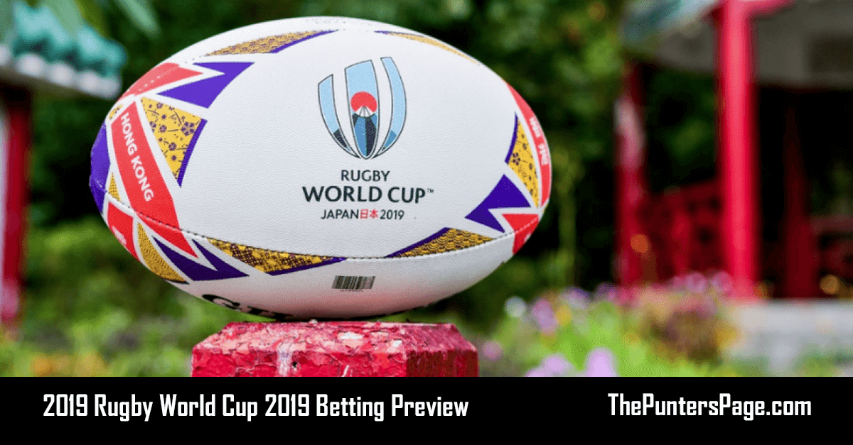 2019 Rugby World Cup 2019 Betting Preview & Tips