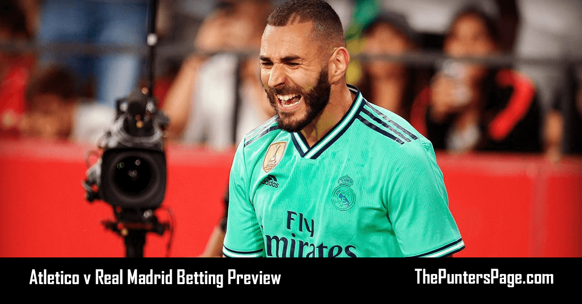 Atletico v Real Madrid Betting Preview, Odds & Tips