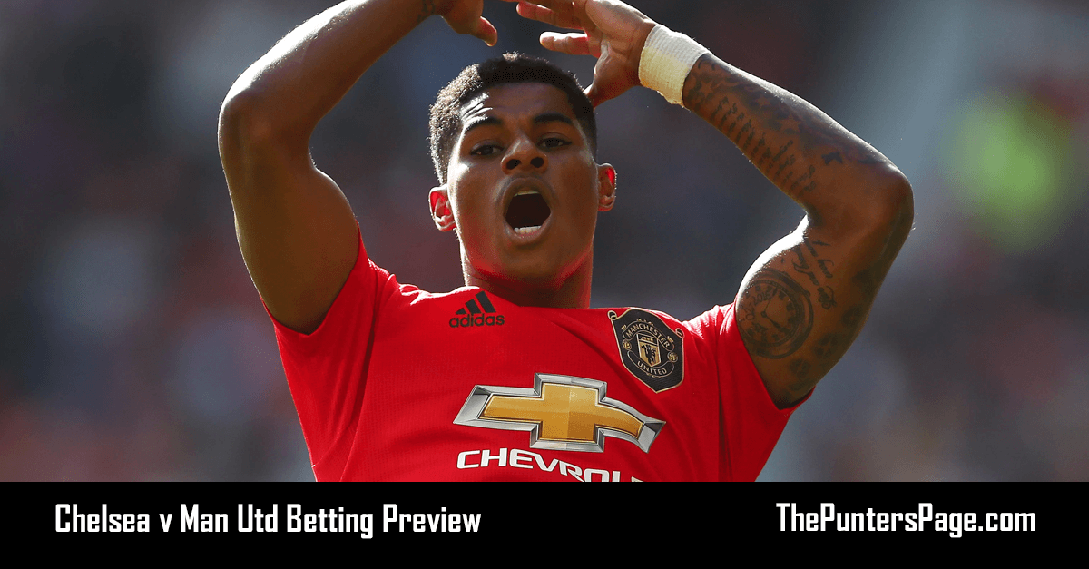 Chelsea v Man Utd Betting Preview, Odds & Tips