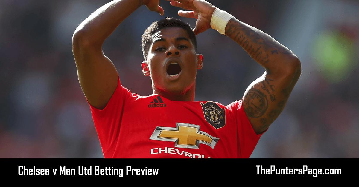 Chelsea v Man Utd Betting Preview, Odds & Tips