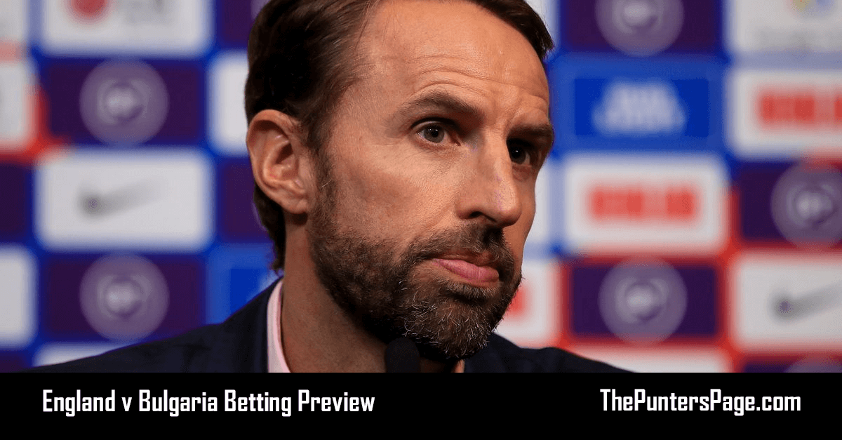 England v Bulgaria Betting Preview, Odds & Tips