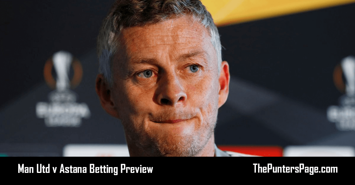 Man Utd v Astana Betting Preview, Odds & Tips