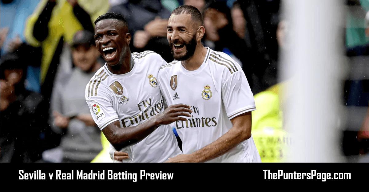 Sevilla v Real Madrid Betting Preview, Odds & Tips