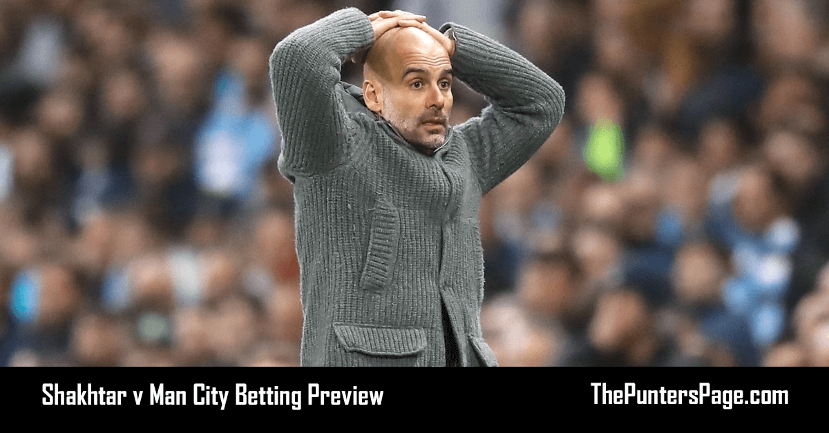 Shakhtar v Man City Betting Preview, Odds & Tips