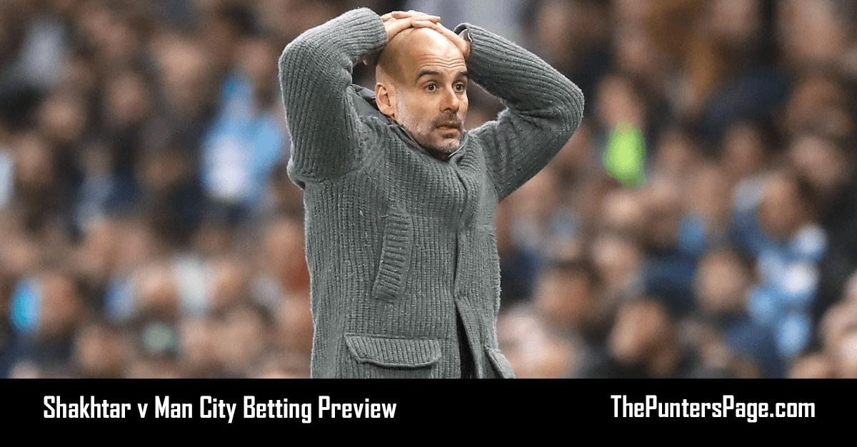 Shakhtar v Man City Betting Preview, Odds & Tips
