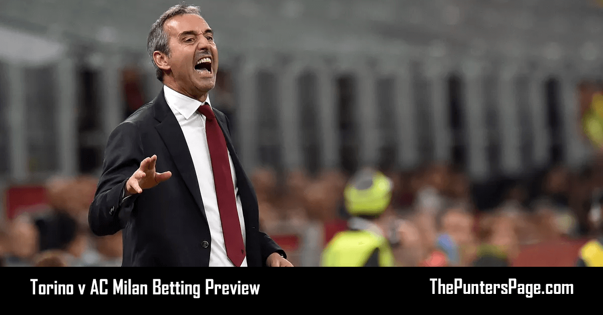 Torino v AC Milan Betting Preview, Odds & Tips