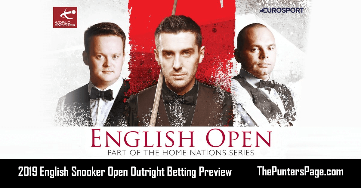 2019 English Snooker Open Outright Betting Preview, Odds & Tips