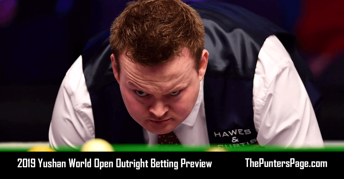 2019 Yushan World Open Outright Betting Preview, Odds & Tips