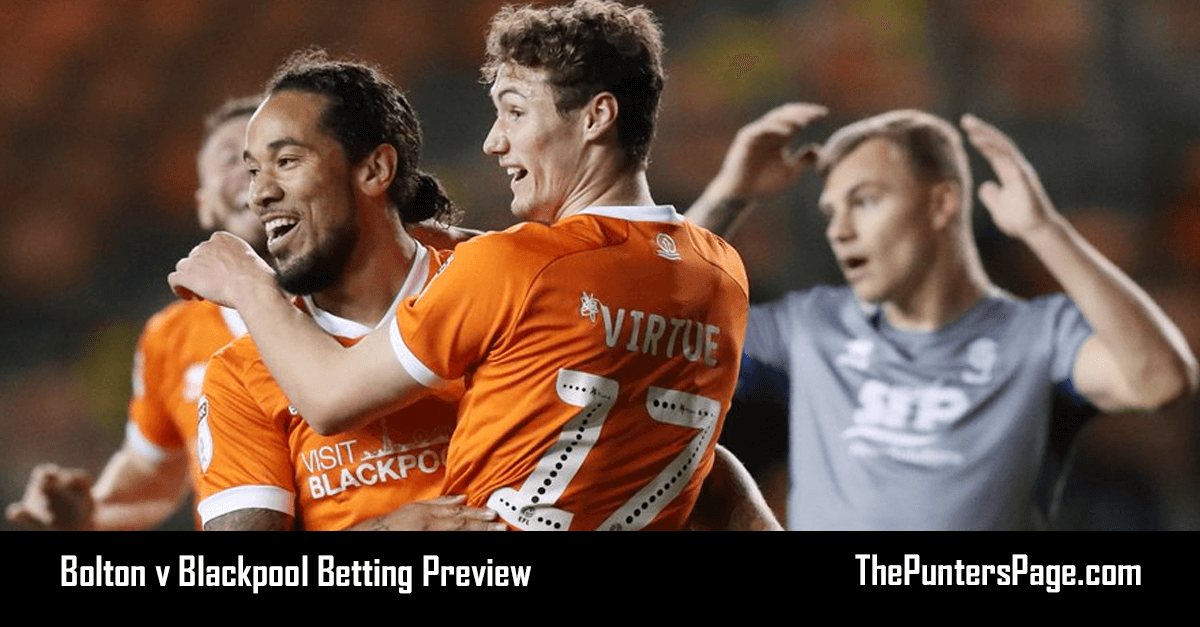Bolton v Blackpool Betting Preview, Odds & Tips