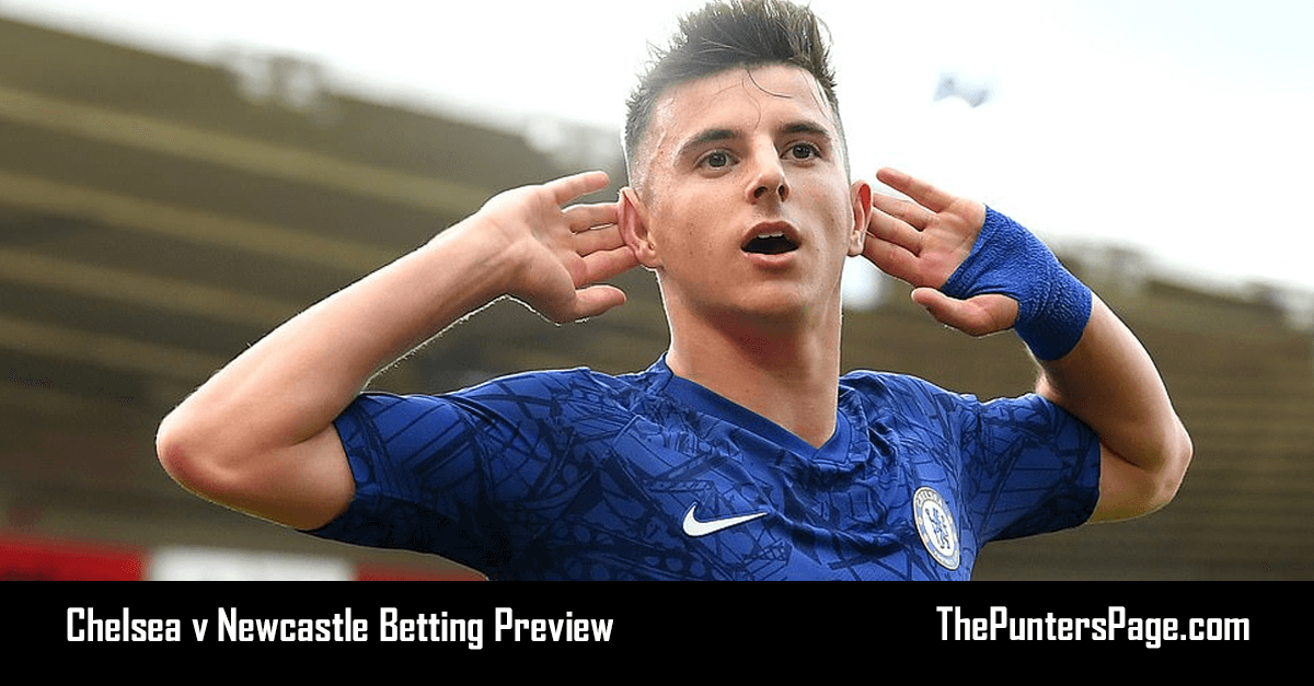 Chelsea v Newcastle Betting Preview, Odds & Tips