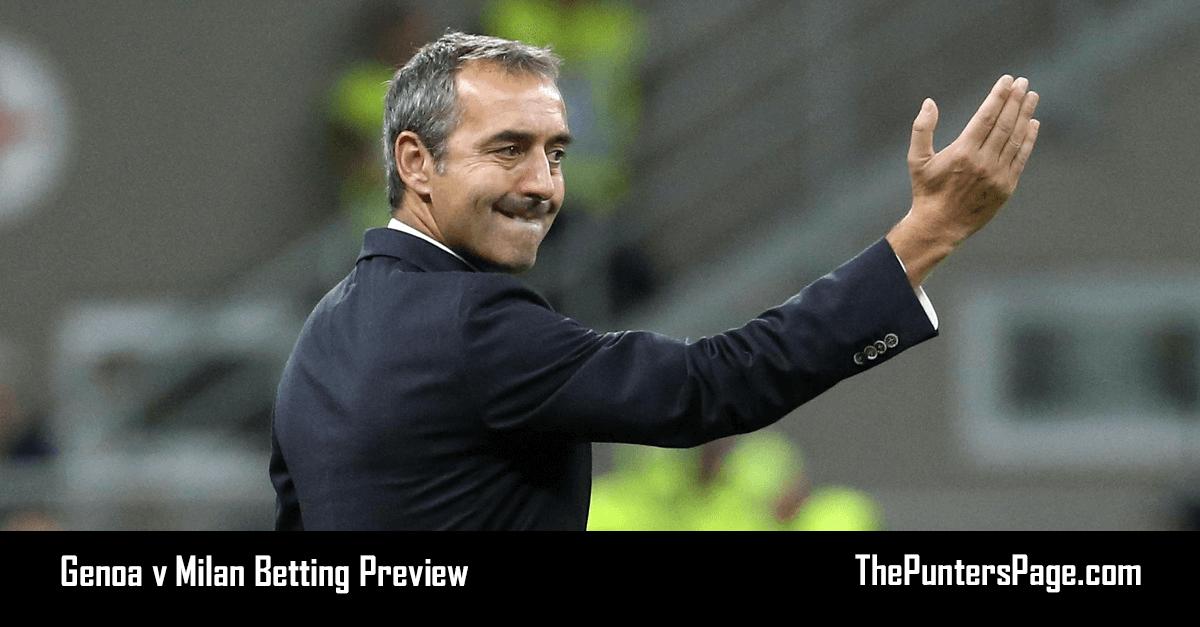 Genoa v Milan Betting Preview, Odds & Tips