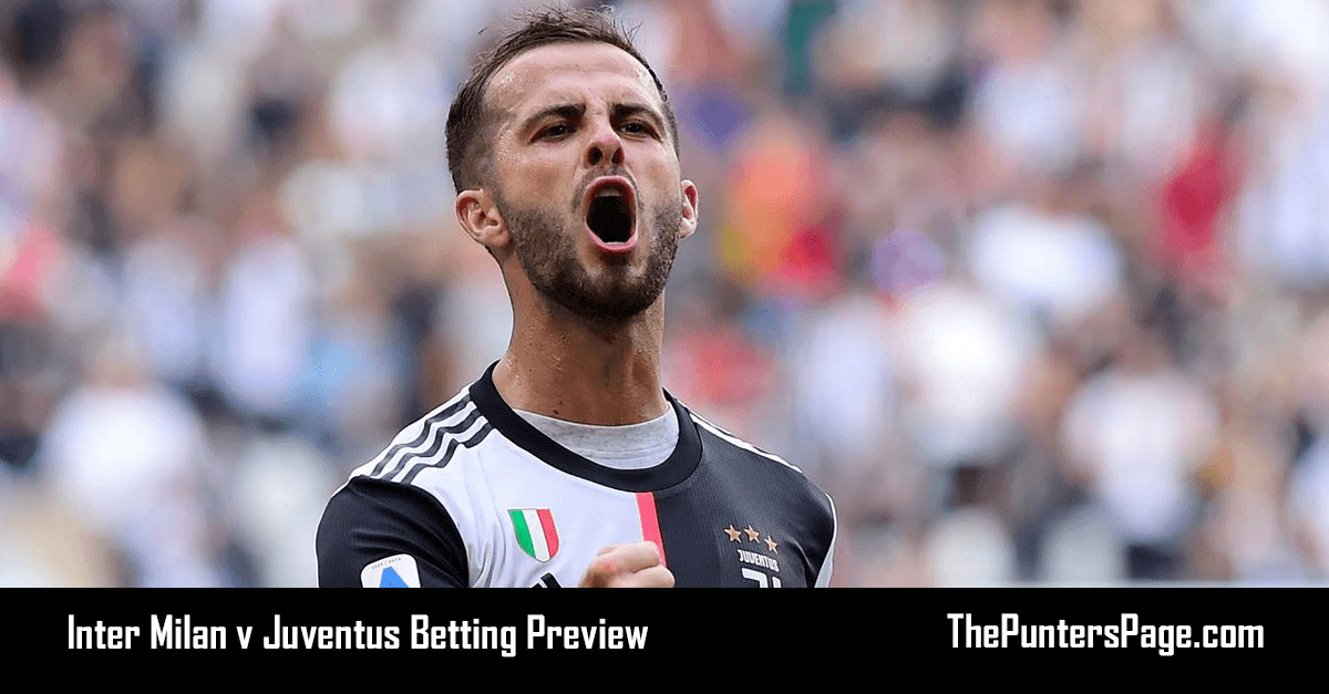 Inter Milan v Juventus Betting Preview, Odds & Tips