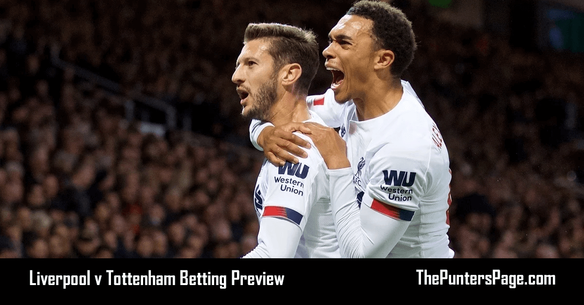 Liverpool v Tottenham Betting Preview, Odds & Tips