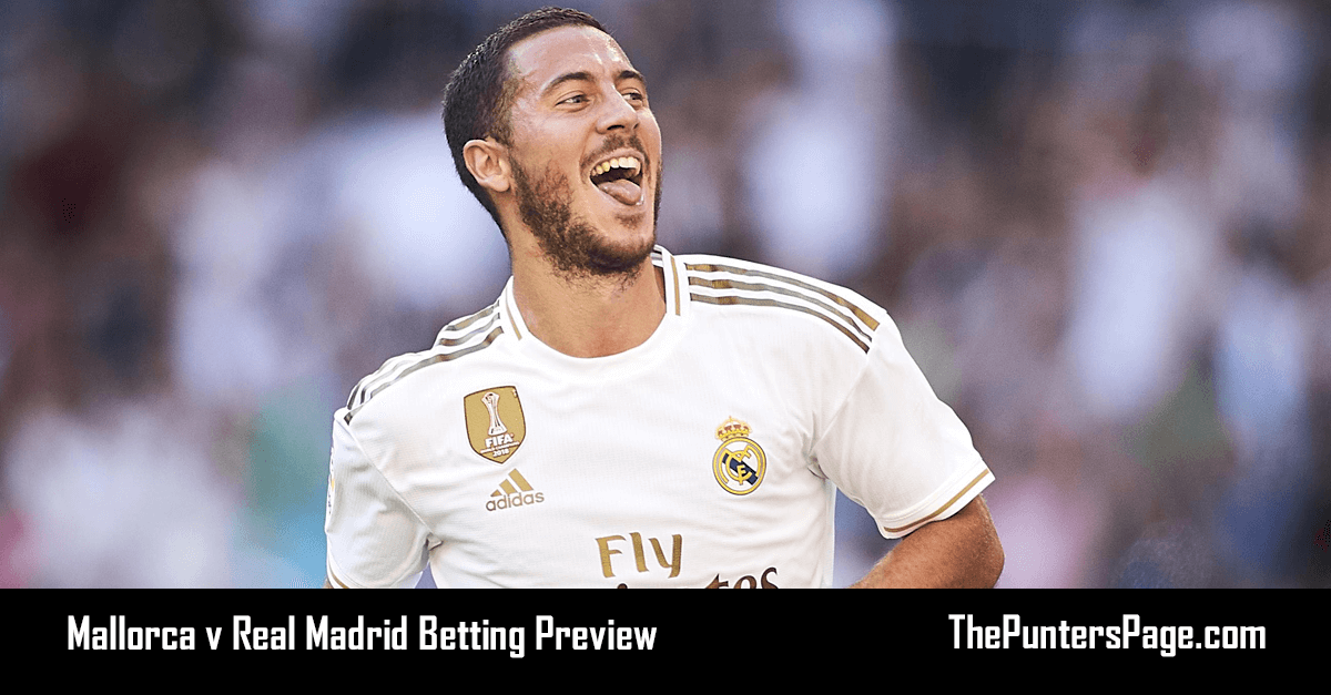 Mallorca v Real Madrid Betting Preview, Odds & Tips