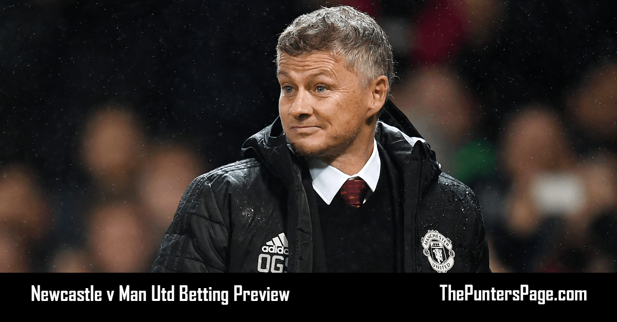 Newcastle v Man Utd Betting Preview, Odds & Tips