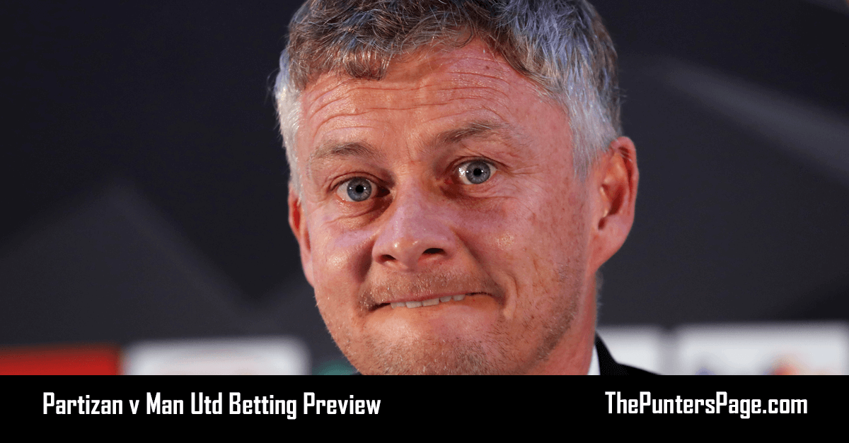 Partizan v Man Utd Betting Preview, Odds & Tips