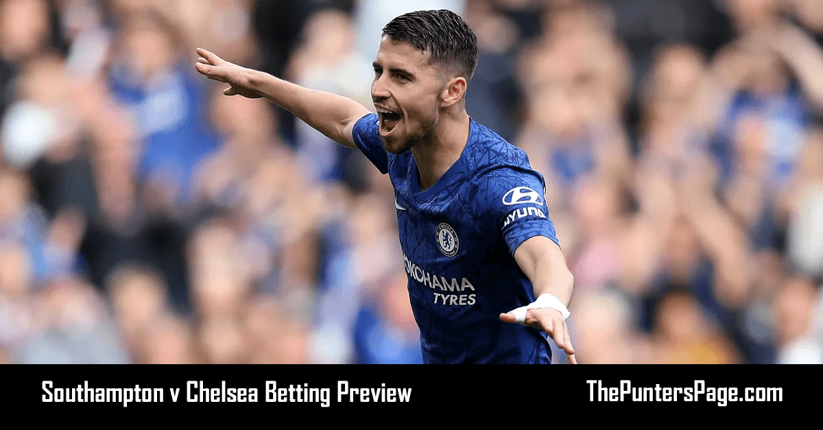 Southampton v Chelsea Betting Preview, Odds & Tips