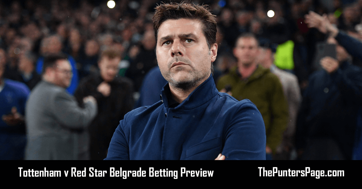 Tottenham v Red Star Belgrade Betting Preview, Odds & Tips