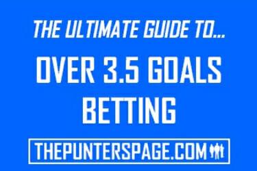Over 3.5 Match Goals Betting Stats