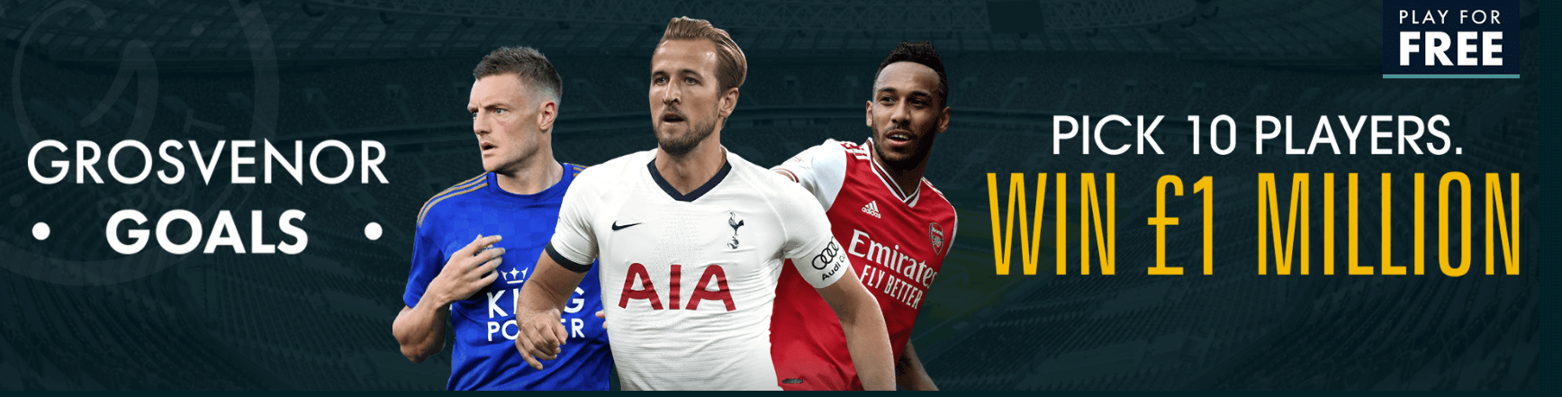Grosvenor Goals Play for Free - Pick 10 Players Win £1 Million