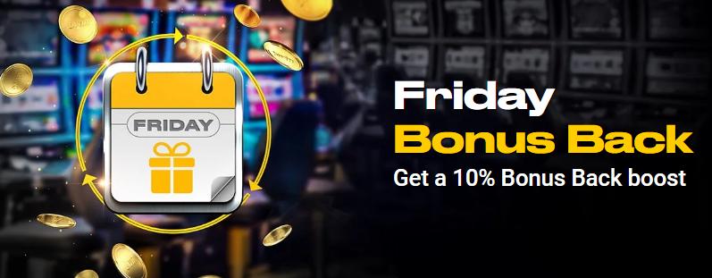 Friday Bonus Back - Get a 10% bonus back boost