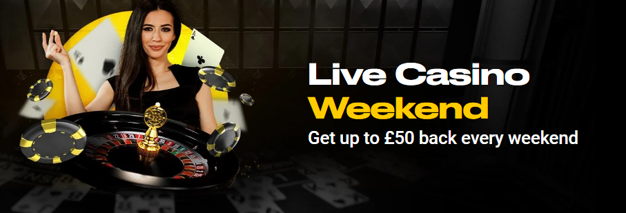 Live Casino Weekend - Up to £50 back every weekend